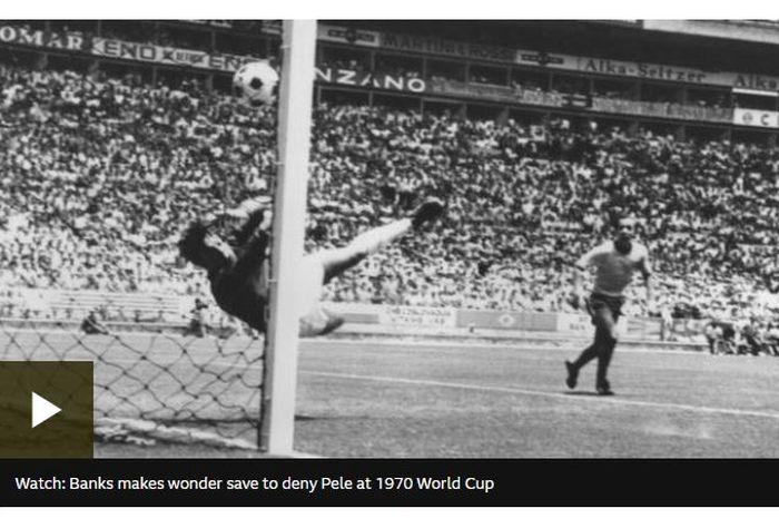Penyelamatan Gordon Banks dari Pele pada Piala Dunia 1970.
