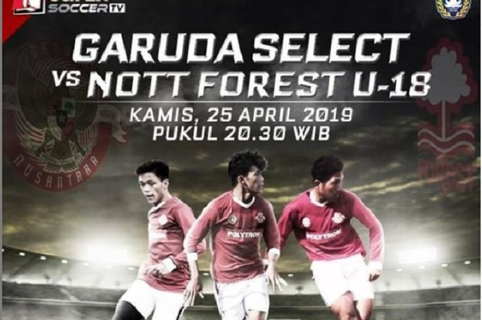 Live streaming Garuds Select Vs Nottingham Forest, Kamis (25/4/2019)