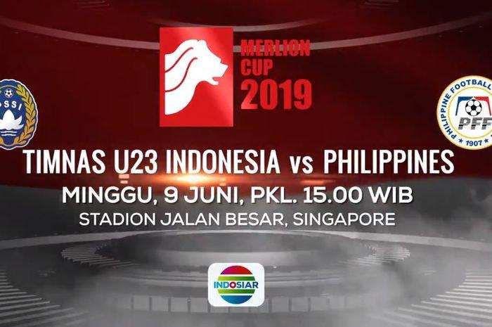 Jadwal timnas U-23 Indonesia melawan Filipina di ajang Merlion Cup 2019.