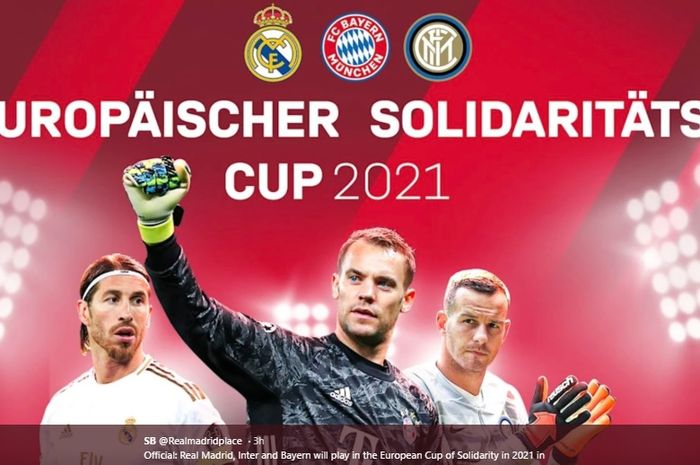 Real Madrid, Bayern Muenchen, dan Inter Milan bakal tergabung dalam turnamen bertajuk Piala Solidaritas Eropa yang diselenggarakan pada 2021.
