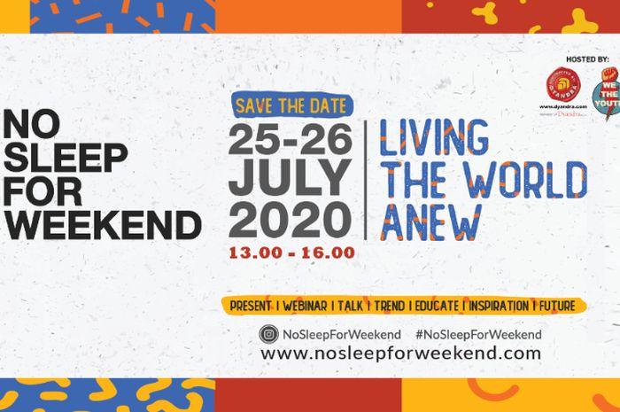 Seru Abis! No Sleep For Weekend 2020: Berbagi Ilmu Secara Virtual Buat Generasi Muda Indonesia