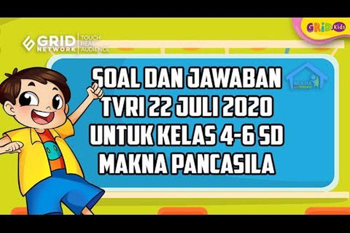 Soal Dan Jawaban Makna Pancasila Materi Belajar Dari Rumah Tvri 22 Juli 2020 Kids