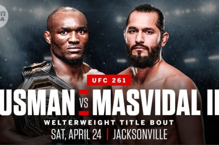 UFC 261 akan menggelar duel Kamaru Usman vs Jorge Masvidal pada tanggal 24 April 2021 atau 25 April 2021 waktu Indonesia.