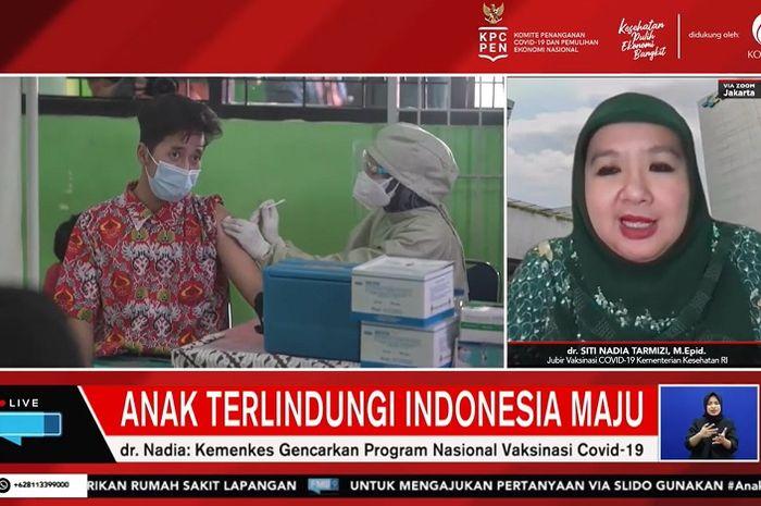 "Juru Bicara Vaksinasi Covid-19 Kementerian Kesehatan (Kemenkes) dokter Siti Nadia Tarmizi M.Epid dalam Dialog Produktif ""Anak Terlindungi Indonesia Maju"" yang diselenggarakan KPCPEN dan ditayangkan di FMB9ID_IKP, Kamis (22/7/2021)."