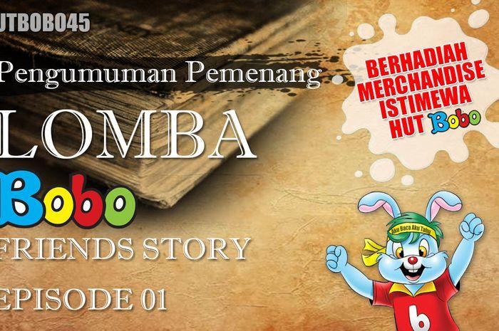Pemenang lomba Bobo Friends' Story Episode 01.