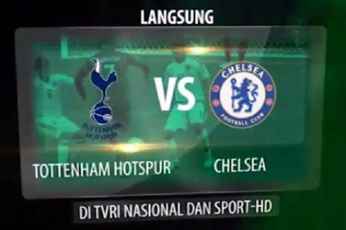 Semifinal leg 1 Piala Liga Inggris antara Tottenham Hotspur dan Chelsea disiarkan  langsung oleh TVRI.