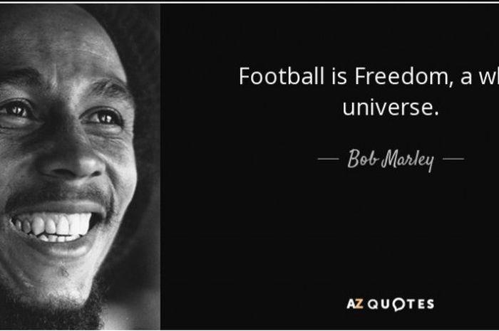 Pandangan Bob Marley soal sepak bola.