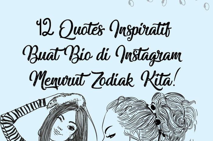 12 Quotes Inspiratif Buat Instagram Bio Menurut Zodiak Kita
