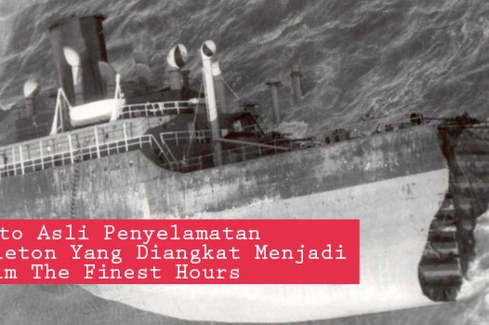 Foto-Foto Asli Penyelamatan Kapal Pendleton Yang Diangkat Menjadi Film The Finest Hours