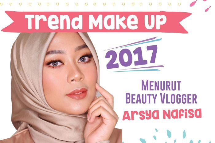 Trend Make Up 2017 Menurut Beauty Vlogger Arsya Nafisa