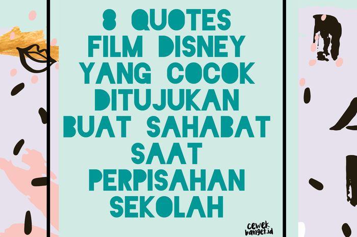 8 Quotes Film Disney Yang Cocok Ditujukan Buat Sahabat Saat