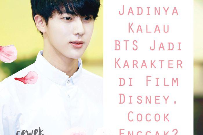 Begini Jadinya Kalau BTS Jadi Karakter di Film Disney. Cocok Enggak?