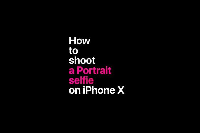 (Video) Iklan Baru iPhone X Soroti Portrait Selfie dan Live Photos