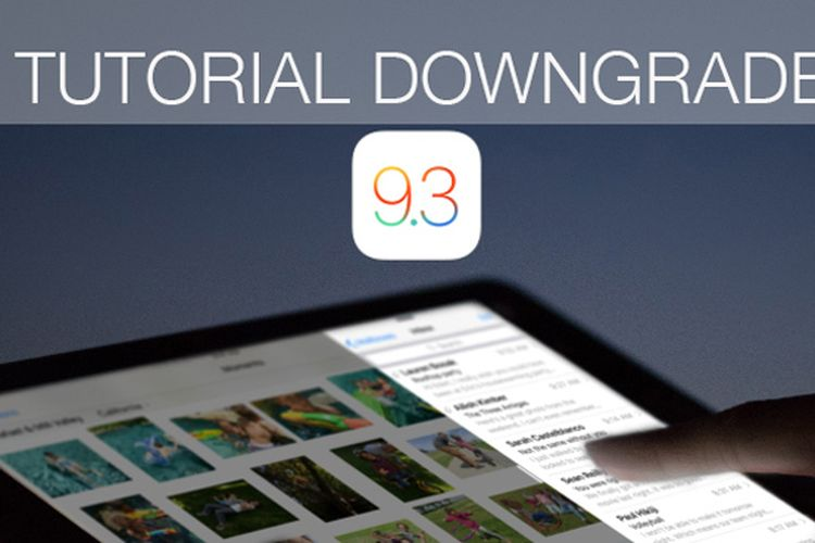 Tutorial Downgrade iOS 9.3 ke iOS 9.2.1
