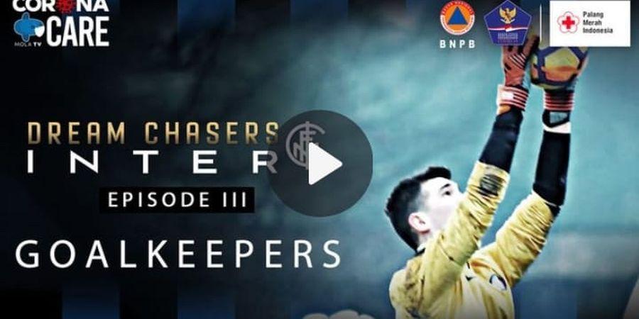 Dream Chasers Inter Eps 3 - Pahlawan Itu adalah Seorang Penjaga Gawang