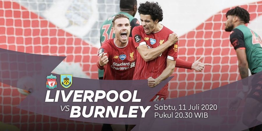 Link Streaming Liverpool vs Burnley, Pekan 36 Liga Inggris 2019/2020