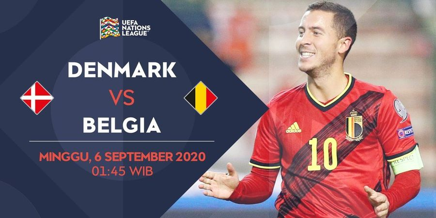 Link Live Streaming Denmark Vs Belgia, Penyisihan Grup UEFA Nations League