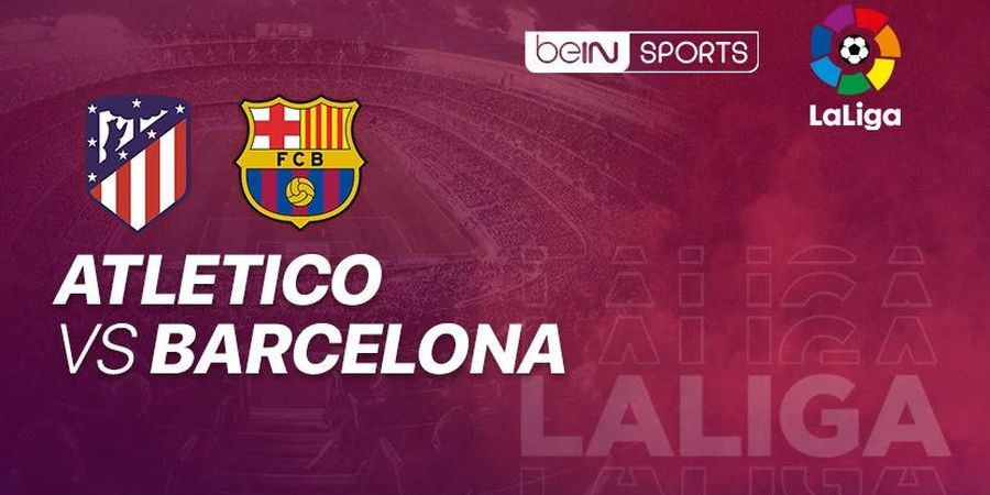Link Streaming Atletico Madrid vs Barcelona, Pekan Ke-10 Liga Spanyol