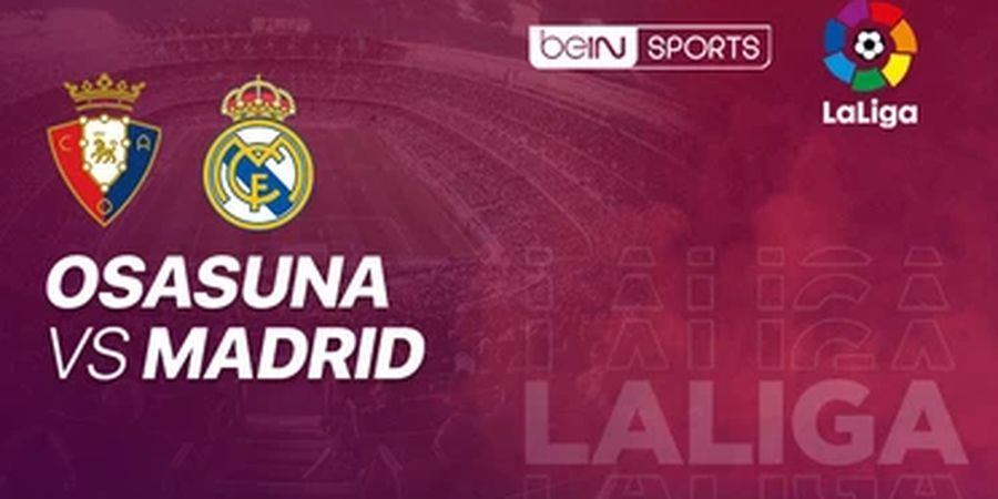 Link Streaming Osasuna Vs Real Madrid, Pekan 18 Liga Spanyol