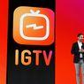 Tantang YouTube, Instagram Luncurkan Layanan Video Terbaru IGTV