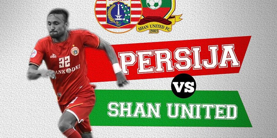 Live Streaming Persija Vs Shan United di Piala AFC 2019, Malam Ini