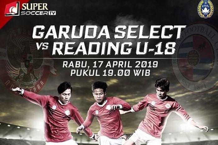 Live streaming Garuda Select Vs Reading U-18 pada Rabu (17/4/2019).