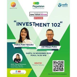 Webinar Temu Temen Motion: Investment 102 Bareng Felicia Putri Tjiasaka
