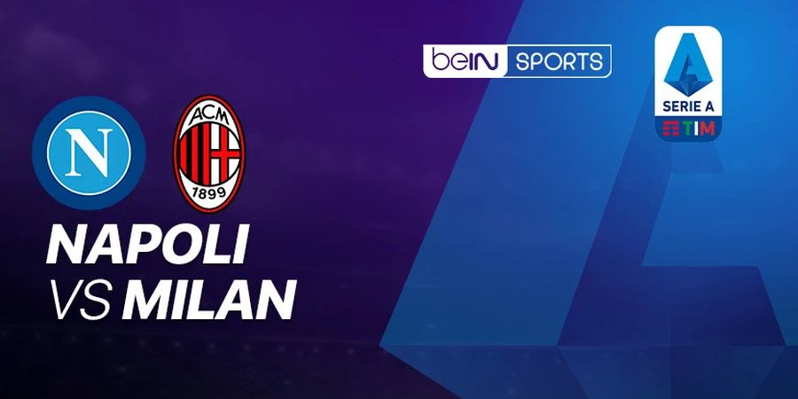 Link Streaming Napoli vs AC Milan, Pekan 32 Liga Italia 2019/2020