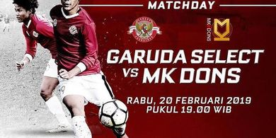 Live Streaming Garuda Select Vs MK Dons pada Rabu (20/2/2019)