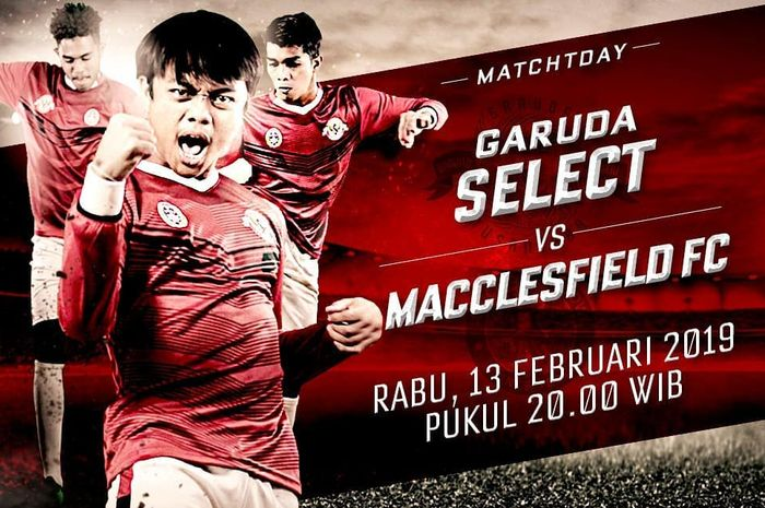 Live streaming Garuda Select vs Macclesfield FC tersaji pada Rabu (13/2/2019) pukul 20.00 WIB.