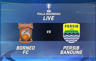 Link Live Streaming Borneo FC Vs Persib, Leg 1 Babak 8 Besar Piala Indonesia